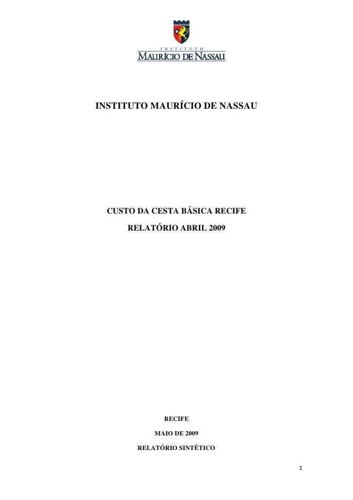 INSTITUTO MAURÍCIO DE NASSAU      CUSTO DA CESTA BÁSICA RECIFE       RELATÓRIO ABRIL 2009                  RECIFE         ...