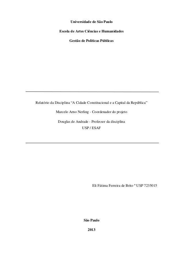 """Universidade de São Paulo Escola de Artes Ciências e Humanidades Gestão de Políticas Públicas  Relatório da Disciplina """"A ..."""
