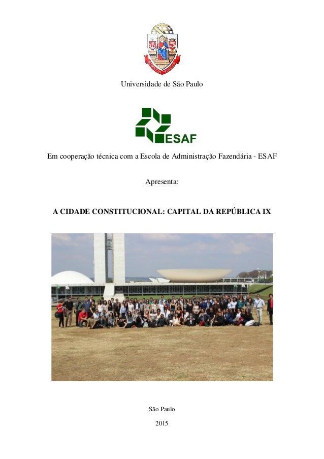 Universidade de São Paulo Em cooperação técnica com a Escola de Administração Fazendária - ESAF Apresenta: A CIDADE CONSTI...
