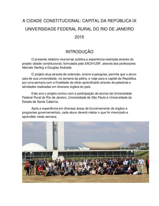 A CIDADE CONSTITUCIONAL: CAPITAL DA REPÚBLICA IX UNIVERSIDADE FEDERAL RURAL DO RIO DE JANEIRO 2015 INTRODUÇÃO O presente r...