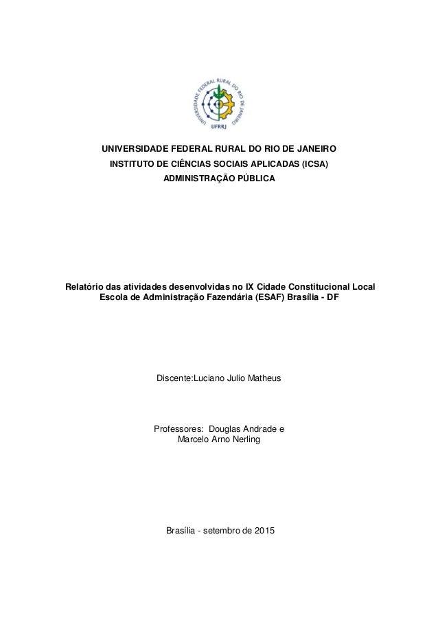 UNIVERSIDADE FEDERAL RURAL DO RIO DE JANEIRO INSTITUTO DE CIÊNCIAS SOCIAIS APLICADAS (ICSA) ADMINISTRAÇÃO PÚBLICA Relatóri...