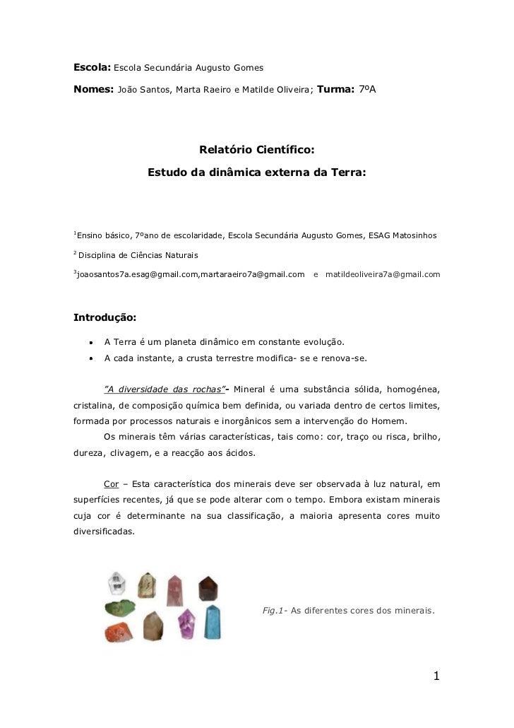 Escola: Escola Secundária Augusto GomesNomes: João Santos, Marta Raeiro e Matilde Oliveira; Turma: 7ºA                    ...
