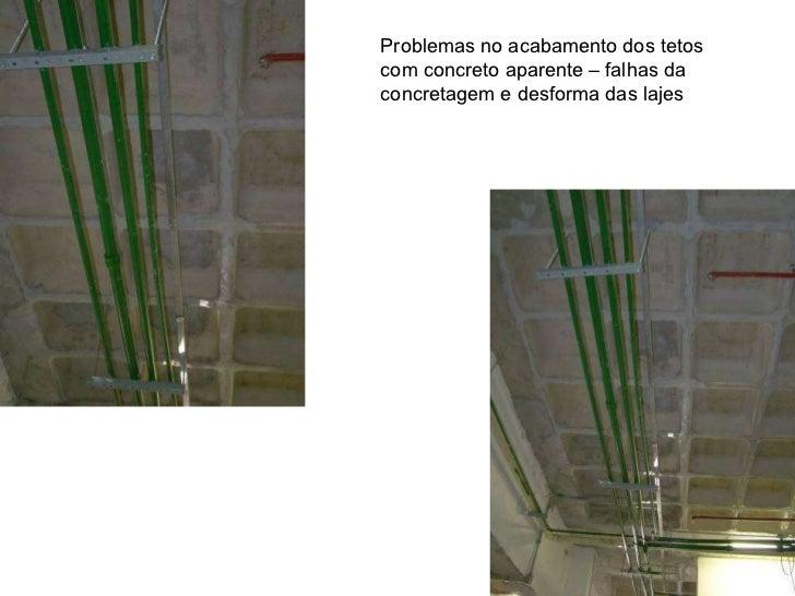 Problemas no acabamento dos tetos com concreto aparente – falhas da concretagem e desforma das lajes