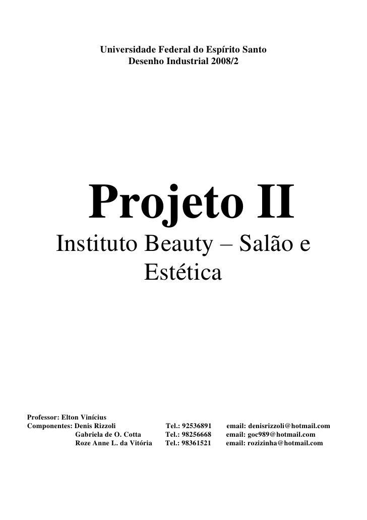 Universidade Federal do Espírito Santo                             Desenho Industrial 2008/2                       Projeto...