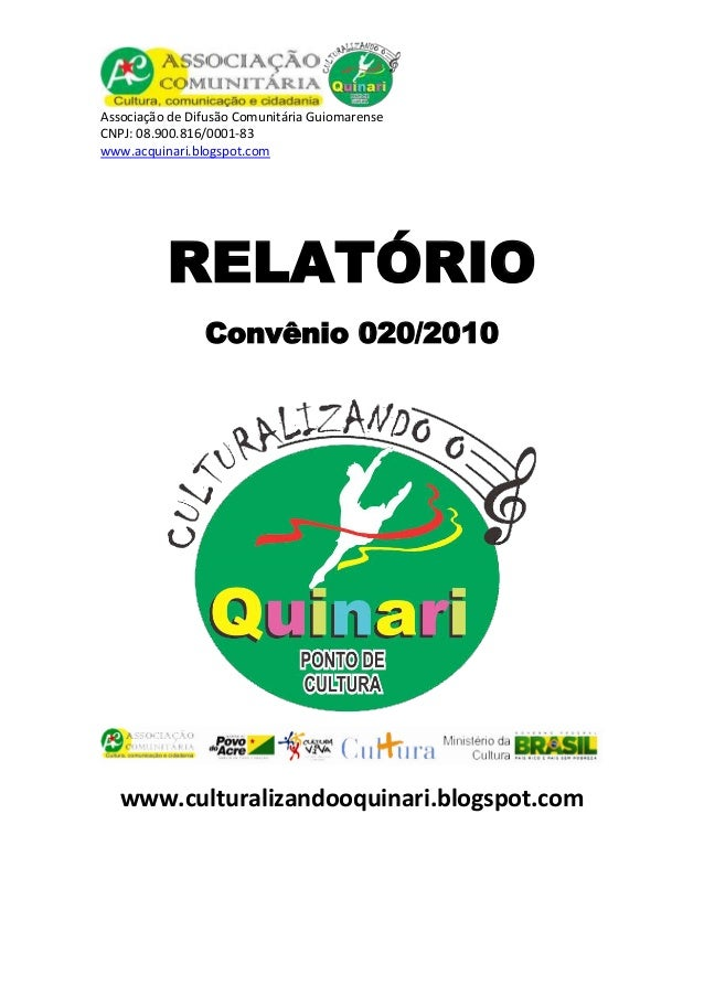 Associação de Difusão Comunitária GuiomarenseCNPJ: 08.900.816/0001-83www.acquinari.blogspot.com          RELATÓRIO        ...