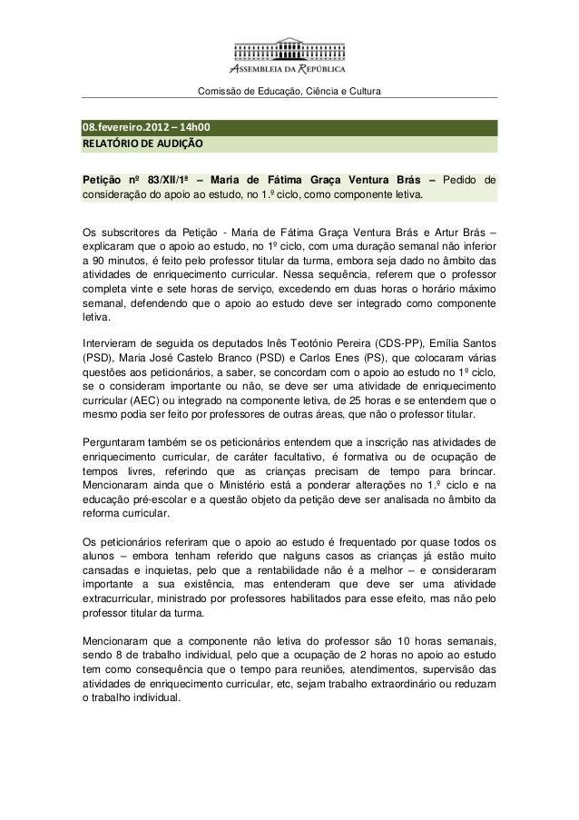 Comissão de Educação, Ciência e Cultura 08.fevereiro.2012 – 14h00 RELATÓRIO DE AUDIÇÃO Petição nº 83/XII/1ª – Maria de Fát...