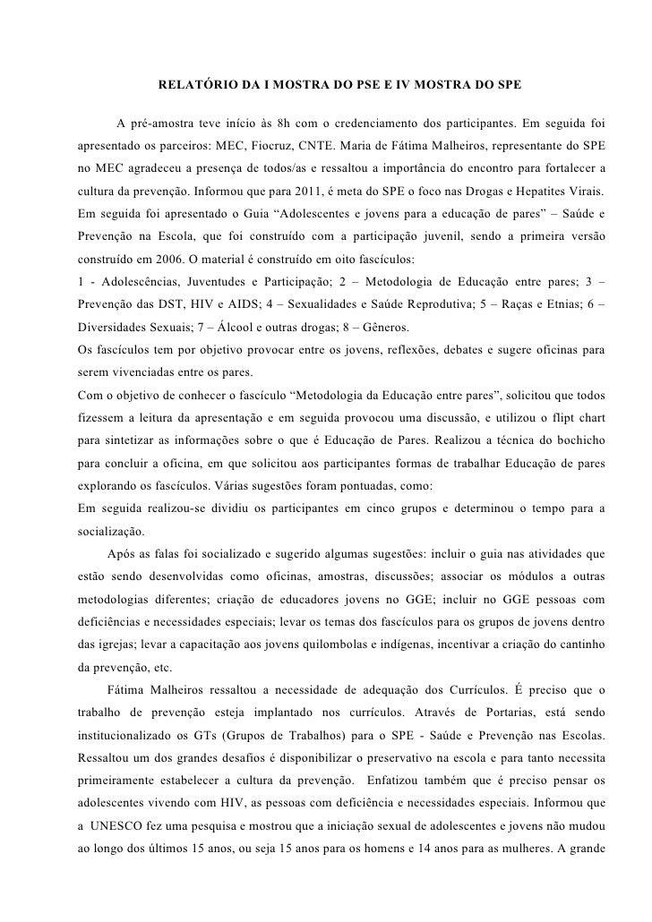 RELATÓRIO DA I MOSTRA DO PSE E IV MOSTRA DO SPE         A pré-amostra teve início às 8h com o credenciamento dos participa...