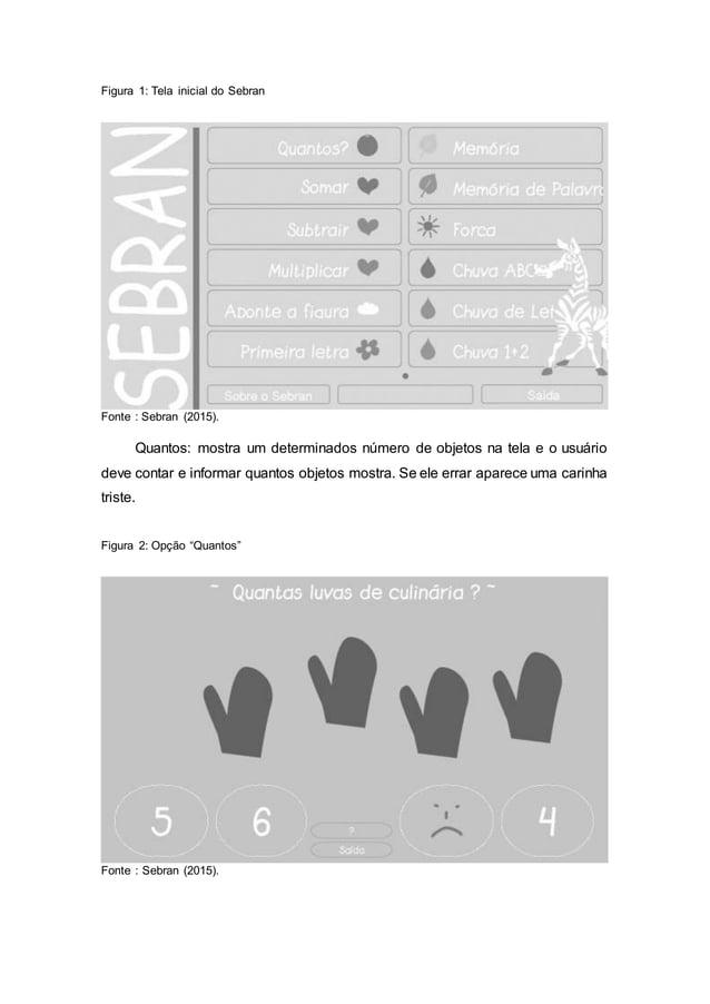 Figura 1: Tela inicial do Sebran Fonte : Sebran (2015). Quantos: mostra um determinados número de objetos na tela e o usuá...