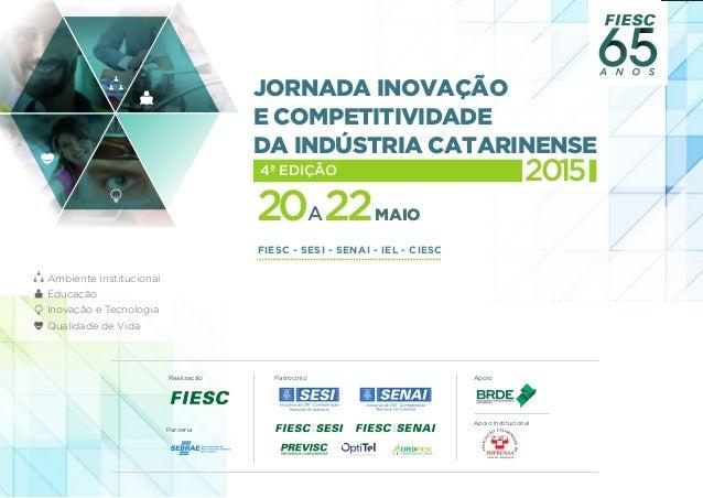 Ambiente Institucional Educação Inovação e Tecnologia Qualidade de Vida A20 22 2015 JORNADA INOVAÇÃO E COMPETITIVIDADE DA ...