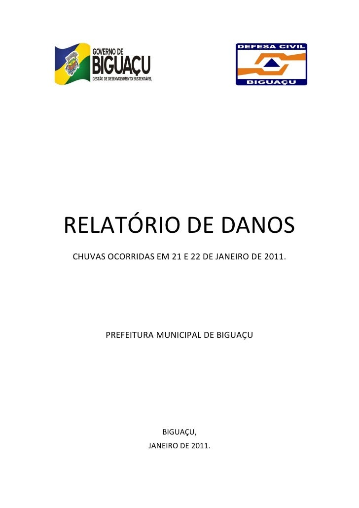 RELATÓRIO DE DANOSCHUVAS OCORRIDAS EM 21 E 22 DE JANEIRO DE 2011.       PREFEITURA MUNICIPAL DE BIGUAÇU                   ...