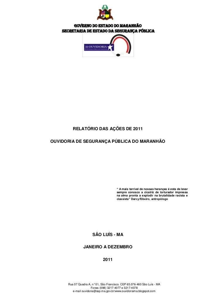 GOVERNO DO ESTADO DO MARANHÃO    SECRETARIA DE ESTADO DA SEGURANÇA PÚBLICA         RELATÓRIO DAS AÇÕES DE 2011OUVIDORIA DE...