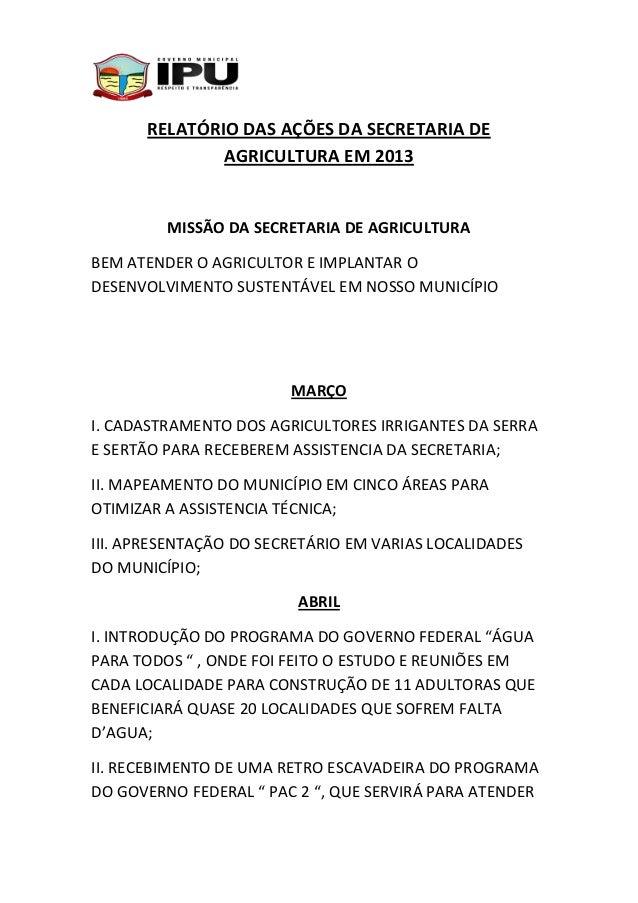 RELATÓRIO DAS AÇÕES DA SECRETARIA DE AGRICULTURA EM 2013  MISSÃO DA SECRETARIA DE AGRICULTURA BEM ATENDER O AGRICULTOR E I...