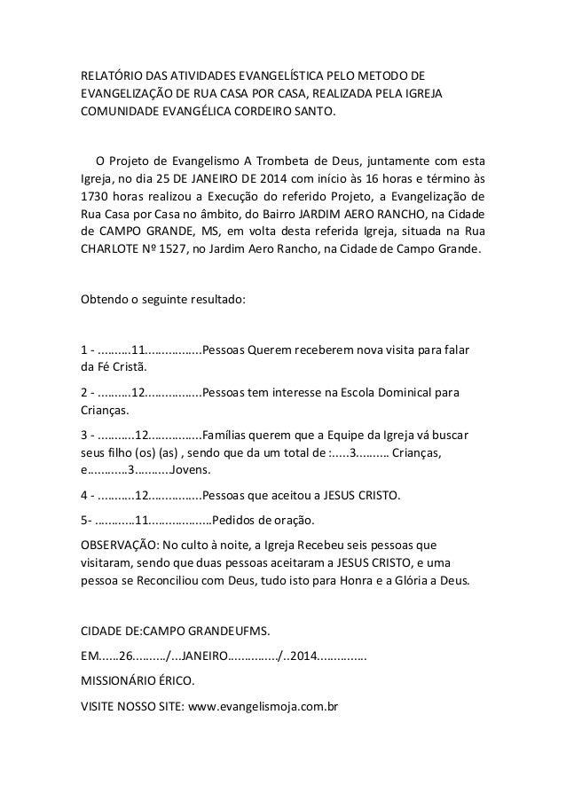 RELATÓRIO DAS ATIVIDADES EVANGELÍSTICA PELO METODO DE EVANGELIZAÇÃO DE RUA CASA POR CASA, REALIZADA PELA IGREJA COMUNIDADE...