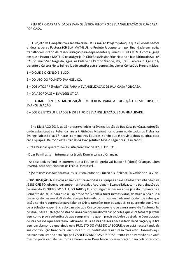 RELATÓRIO DAS ATIVIDADES EVANGELÍSTICA PELO TIPO DE EVANGELIZAÇÃO DE RUA CASA  POR CASA.  O Projeto de Evangelismo a Tromb...