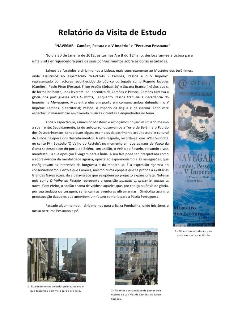 """Relatório da Visita de Estudo                     """"NAVEGAR - Camões, Pessoa e o V Império"""" e """"Percurso Pessoano""""          ..."""