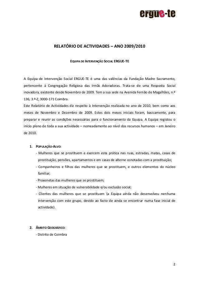 2 RELATÓRIO DE ACTIVIDADES – ANO 2009/2010 EQUIPA DE INTERVENÇÃO SOCIAL ERGUE-TE A Equipa de Intervenção Social ERGUE-TE é...