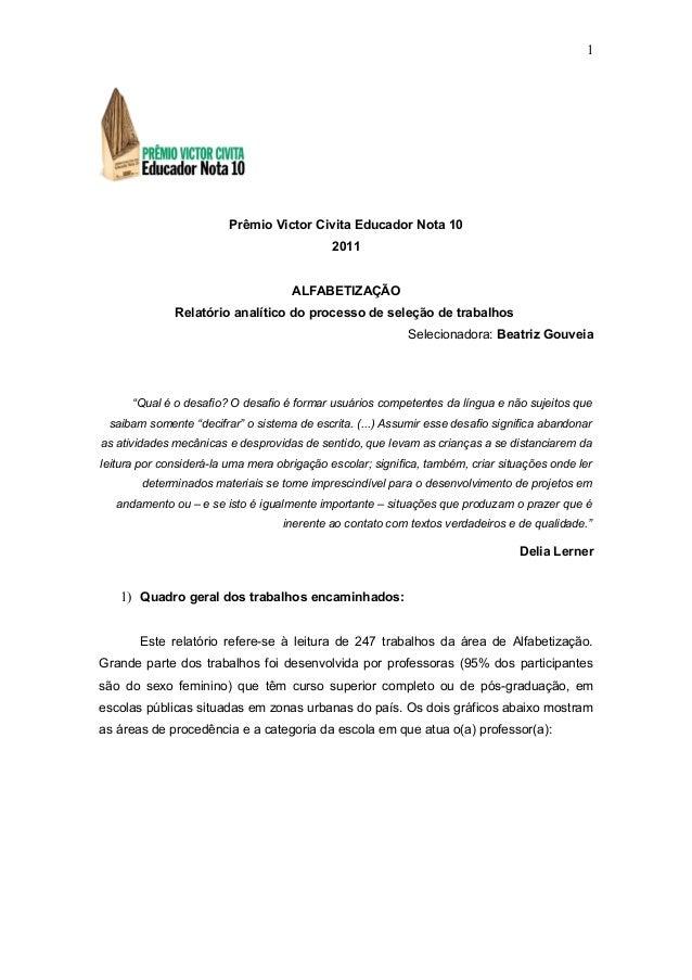 1 Prêmio Victor Civita Educador Nota 10 2011 ALFABETIZAÇÃO Relatório analítico do processo de seleção de trabalhos Selecio...