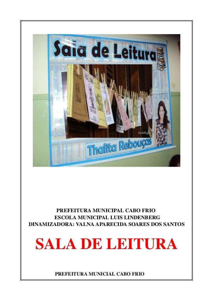 PREFEITURAMUNICIPALCABOFRIO           ESCOLAMUNICIPALLUISLINDENBERGDINAMIZADORA:VALNAAPARECI...