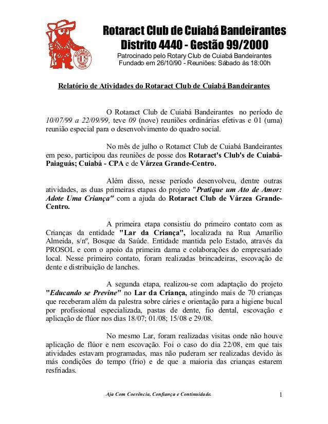 Rotaract Club de Cuiabá Bandeirantes Distrito 4440 - Gestão 99/2000 Patrocinado pelo Rotary Club de Cuiabá Bandeirantes Fu...