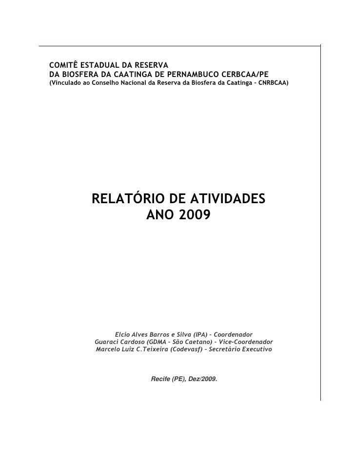 COMITÊ ESTADUAL DA RESERVA DA BIOSFERA DA CAATINGA DE PERNAMBUCO CERBCAA/PE (Vinculado ao Conselho Nacional da Reserva da ...