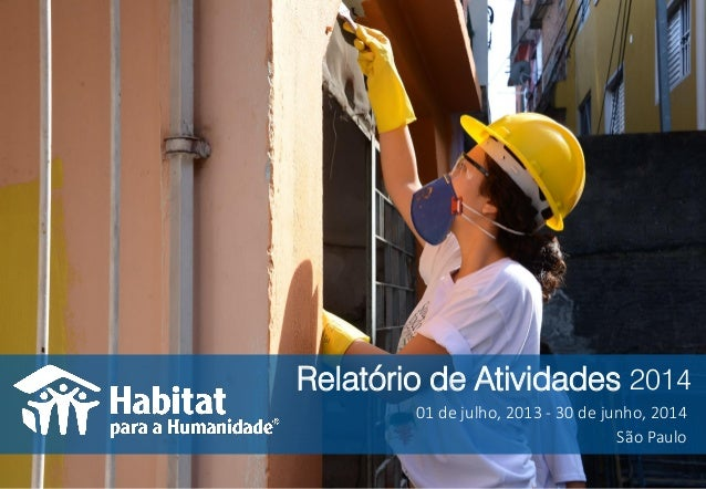 01 de julho, 2013 -30 de junho, 2014  Relatório de Atividades 2014  São Paulo