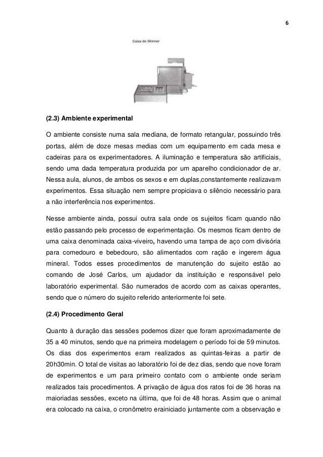 6  (2.3) Ambiente experimental O ambiente consiste numa sala mediana, de formato retangular, possuindo três portas, além d...