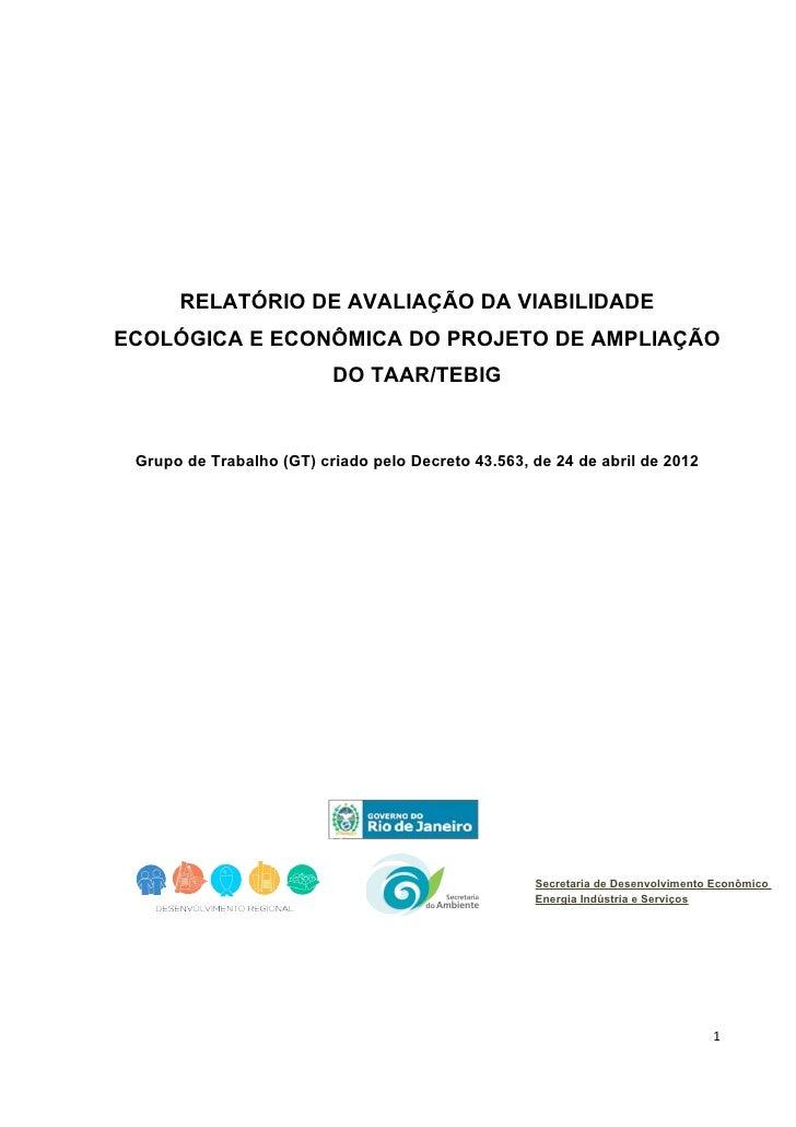 RELATÓRIO DE AVALIAÇÃO DA VIABILIDADEECOLÓGICA E ECONÔMICA DO PROJETO DE AMPLIAÇÃO                          DO TAAR/TEBIG ...