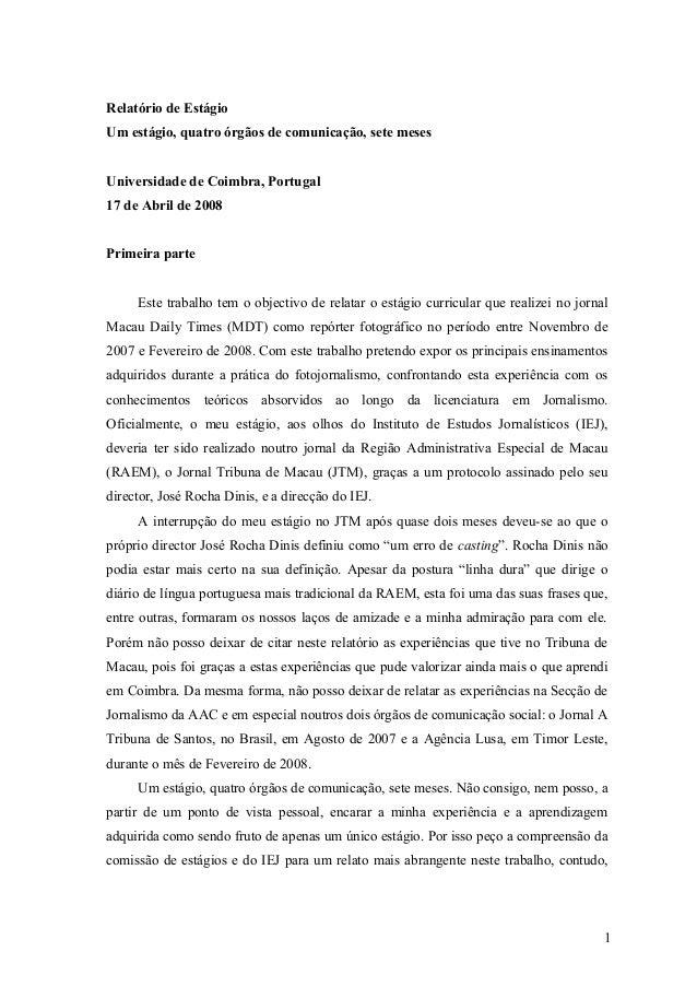 Relatório de Estágio Um estágio, quatro órgãos de comunicação, sete meses Universidade de Coimbra, Portugal 17 de Abril de...