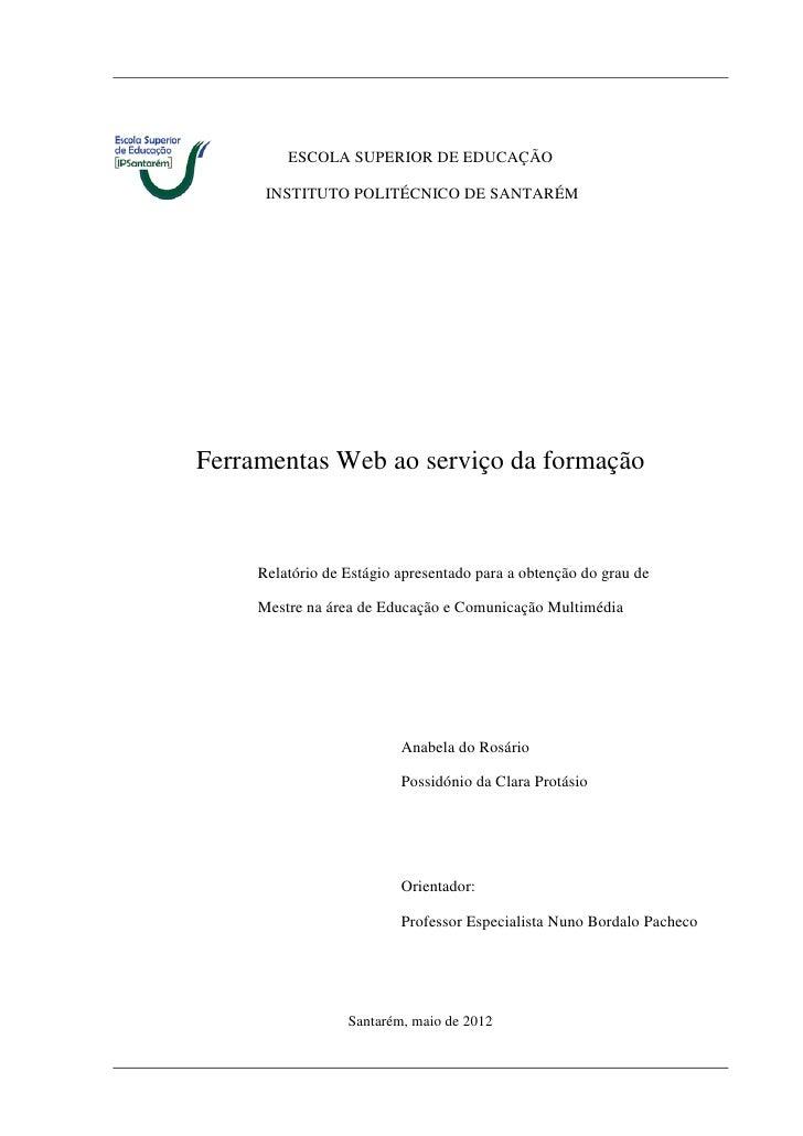 ESCOLA SUPERIOR DE EDUCAÇÃO      INSTITUTO POLITÉCNICO DE SANTARÉMFerramentas Web ao serviço da formação     Relatório de ...