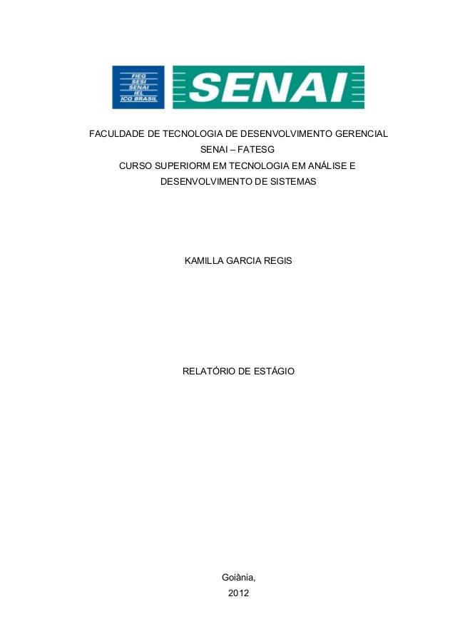 FACULDADE DE TECNOLOGIA DE DESENVOLVIMENTO GERENCIAL                   SENAI – FATESG     CURSO SUPERIORM EM TECNOLOGIA EM...
