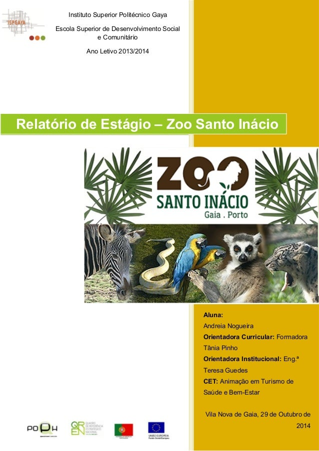 Instituto Superior Politécnico Gaya  Escola Superior de Desenvolvimento Social  Relatório de Estágio – Zoo Santo Inácio  A...