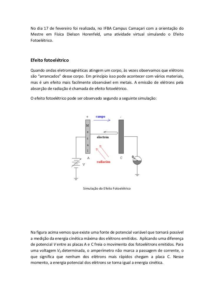 No dia 17 de fevereiro foi realizada, no IFBA Campus Camaçari com a orientação doMestre em Física Dielson Horenfeld, uma a...
