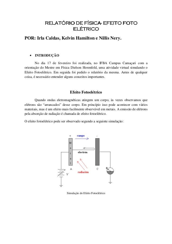 FÍSICA-              RELATÓRIO DE FÍSICA- EFEITO FOTO                       ELÉTRICOPOR: Irla Caldas, Kelvin Hamilton e Ni...
