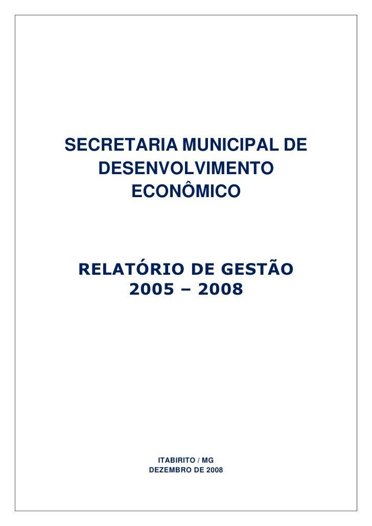 Relatório de Gestão 2005 a 2008 - Desenvolvimento Econômico