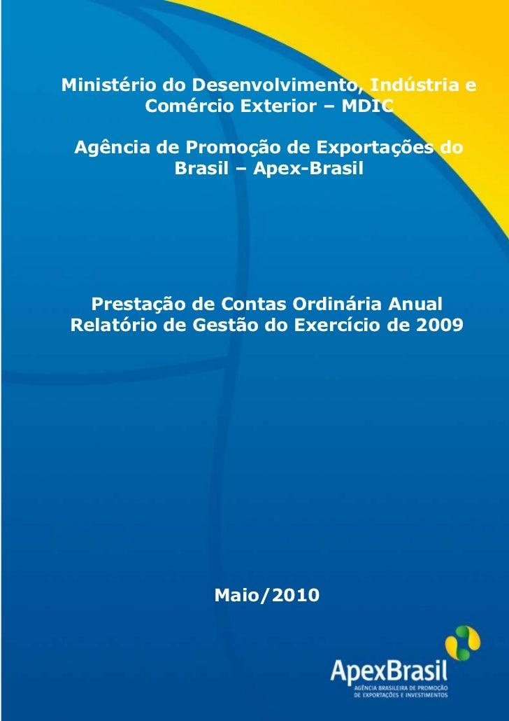 Ministério do Desenvolvimento, Indústria e         Comércio Exterior – MDIC Agência de Promoção de Exportações do         ...
