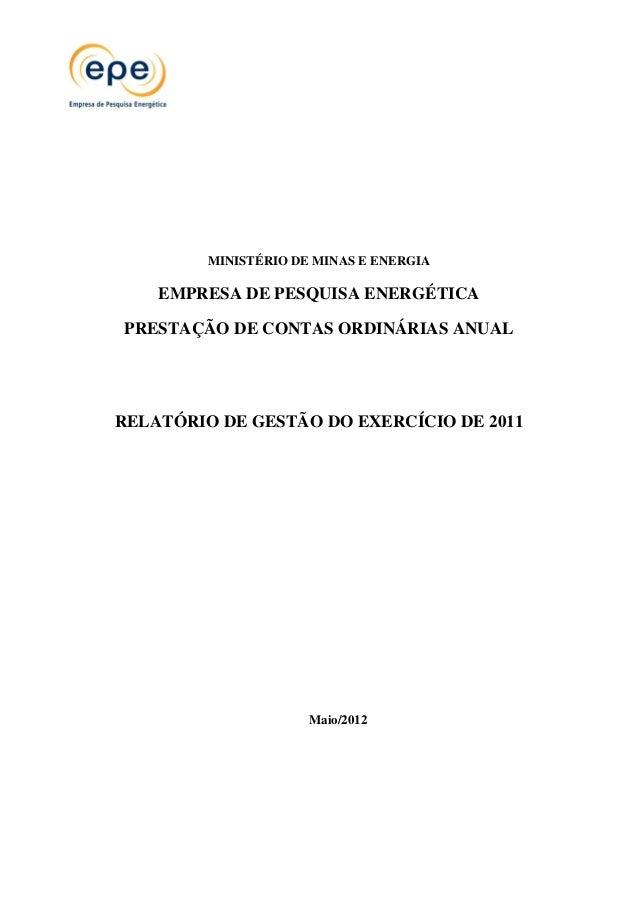 MINISTÉRIO DE MINAS E ENERGIA EMPRESA DE PESQUISA ENERGÉTICA PRESTAÇÃO DE CONTAS ORDINÁRIAS ANUAL RELATÓRIO DE GESTÃO DO E...