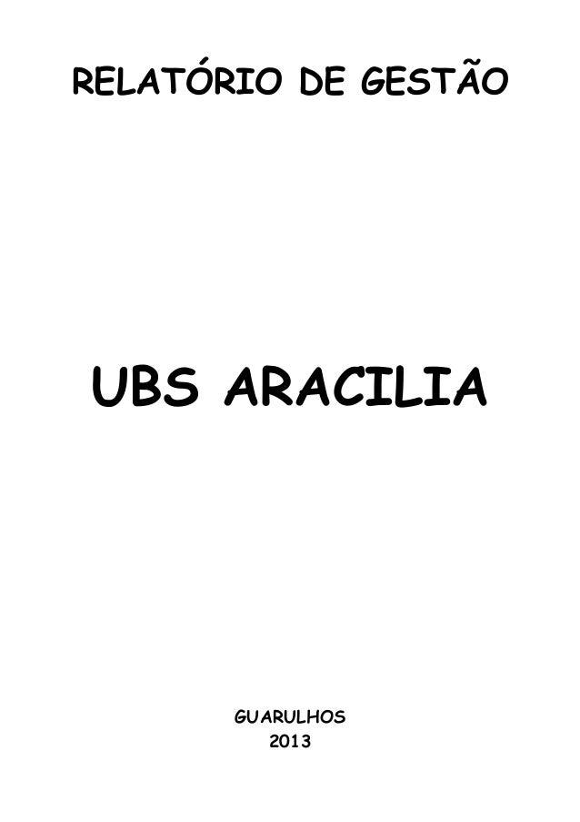 RELATÓRIO DE GESTÃO UBS ARACILIA GUARULHOS 2013