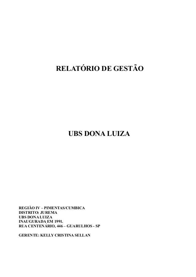 RELATÓRIO DE GESTÃO UBS DONA LUIZA REGIÃO IV – PIMENTAS/CUMBICA DISTRITO: JUREMA UBS DONA LUIZA INAUGURADA EM 1991. RUA CE...