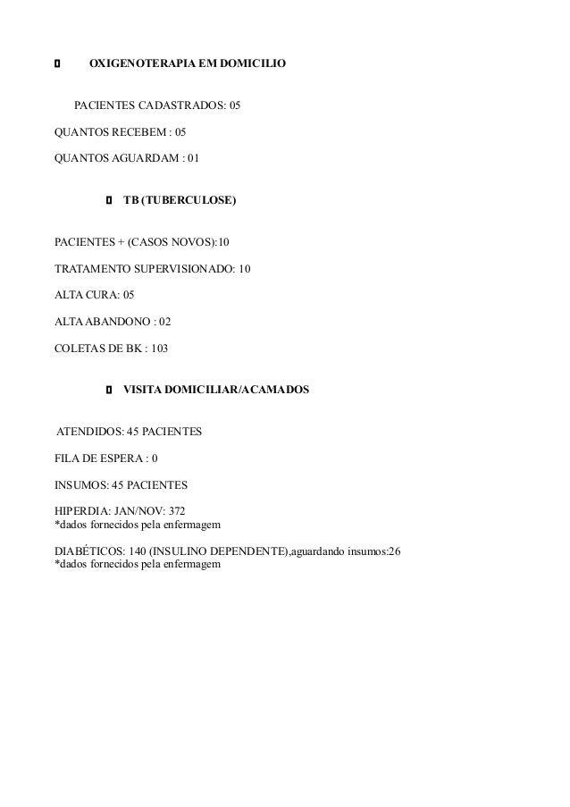 ・ OXIGENOTERAPIA EM DOMICILIO PACIENTES CADASTRADOS: 05 QUANTOS RECEBEM : 05 QUANTOS AGUARDAM : 01 ・ TB (TUBERCULOSE) PACI...