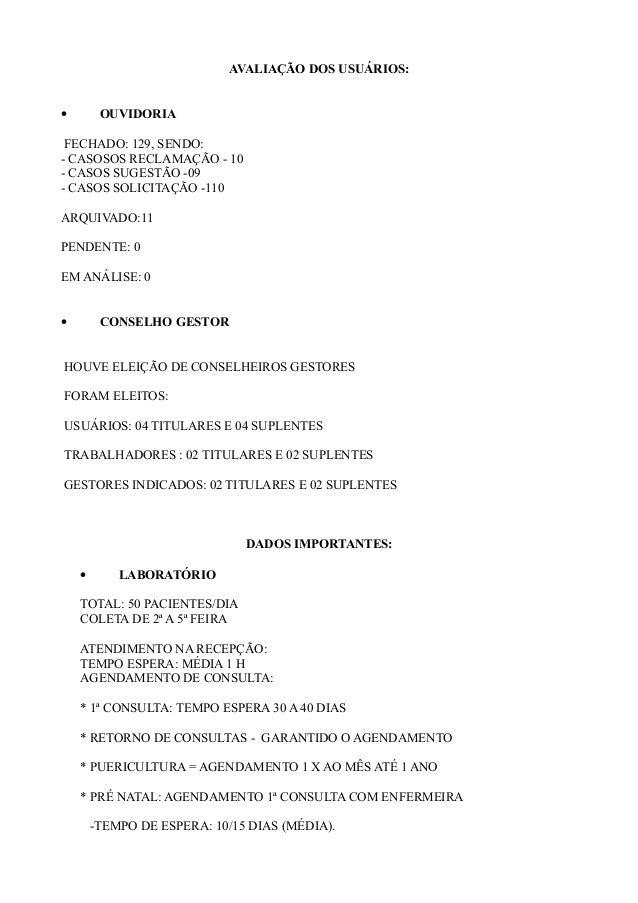 AVALIAÇÃO DOS USUÁRIOS: • OUVIDORIA FECHADO: 129, SENDO: - CASOSOS RECLAMAÇÃO - 10 - CASOS SUGESTÃO -09 - CASOS SOLICITAÇÃ...