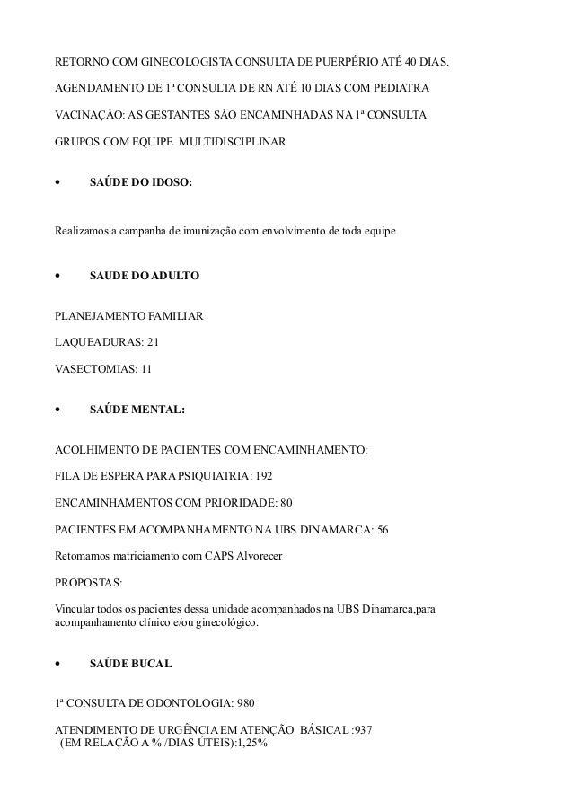 RETORNO COM GINECOLOGISTA CONSULTA DE PUERPÉRIO ATÉ 40 DIAS. AGENDAMENTO DE 1ª CONSULTA DE RN ATÉ 10 DIAS COM PEDIATRA VAC...