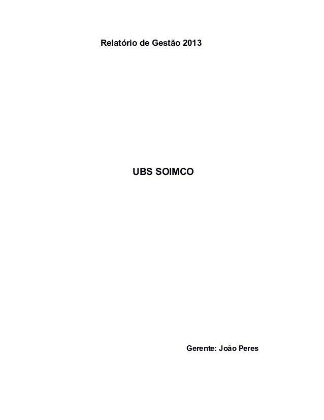Relatório de Gestão 2013 UBS SOIMCO Gerente: João Peres