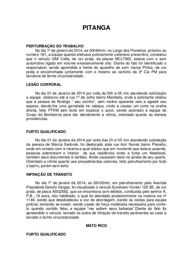 PITANGA PERTURBAÇÃO DO TRABALHO No dia 1º de janeiro de 2014, as 00h40min, no Largo dos Pioneiros, próximo ao numero 181, ...