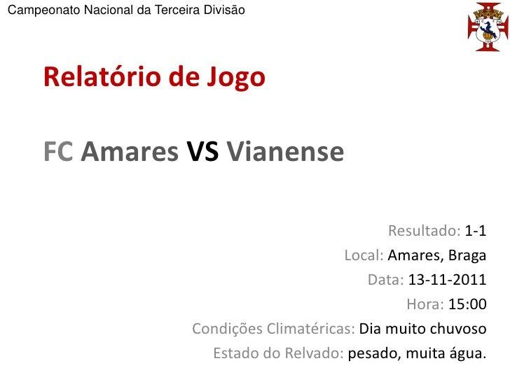 Campeonato Nacional da Terceira Divisão     Relatório de Jogo     FC Amares VS Vianense                                   ...
