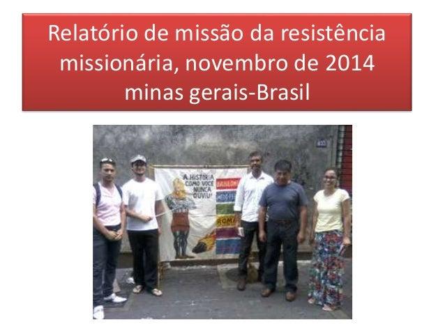 Relatório de missão da resistência  missionária, novembro de 2014  minas gerais-Brasil