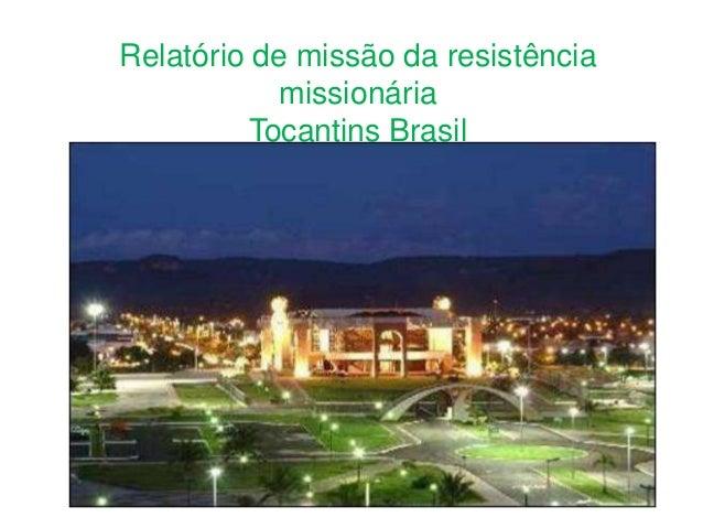 Relatório de missão da resistência missionária Tocantins Brasil