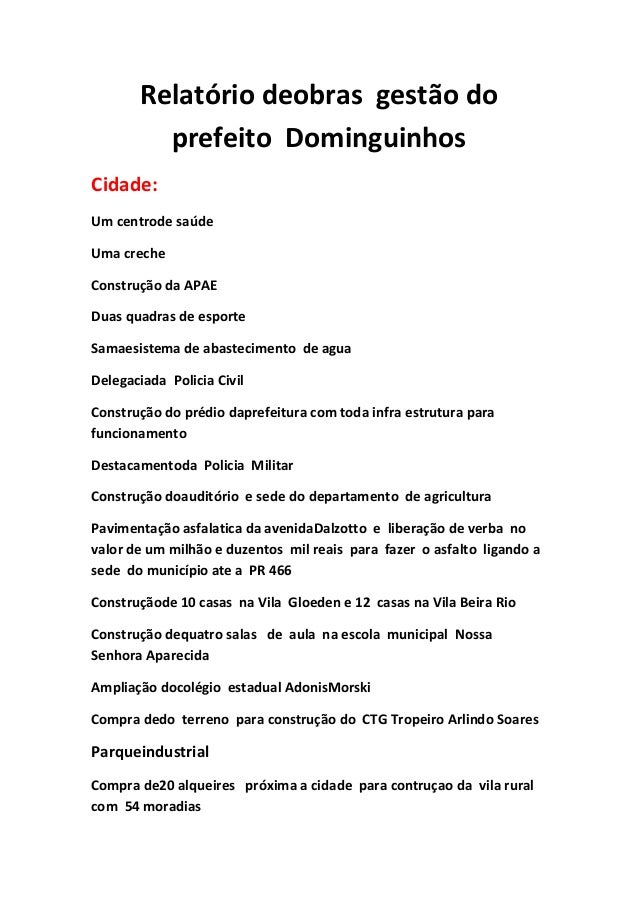 Relatório deobras gestão doprefeito DominguinhosCidade:Um centrode saúdeUma crecheConstrução da APAEDuas quadras de esport...