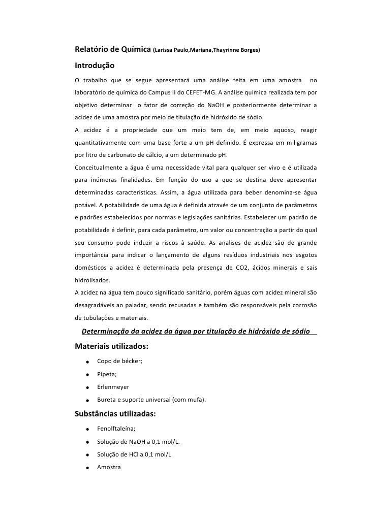 Relatório de Química (Larissa Paulo,Mariana,Thayrinne Borges)IntroduçãoO trabalho que se segue apresentará uma análise fei...