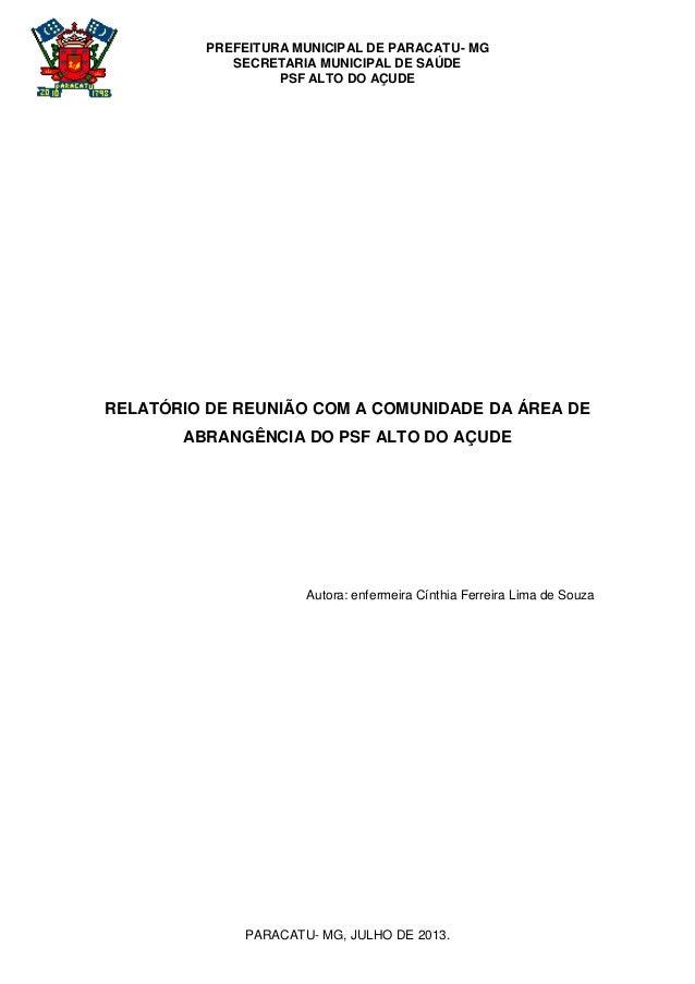 PREFEITURA MUNICIPAL DE PARACATU- MG SECRETARIA MUNICIPAL DE SAÚDE PSF ALTO DO AÇUDE PARACATU- MG, JULHO DE 2013. RELATÓRI...