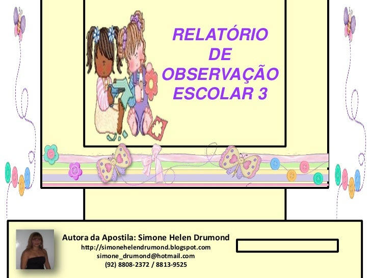 RELATÓRIO                               DE                           OBSERVAÇÃO                            ESCOLAR 3Autora...